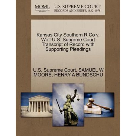 Kansas City Southern R Co V  Wolf U S  Supreme Court Transcript Of Record With Supporting Pleadings
