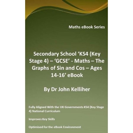 Secondary School 'KS4 (Key Stage 4) – 'GCSE' - Maths – The Graphs of Sin and Cos – Ages 14-16' eBook - eBook (Graph Math)