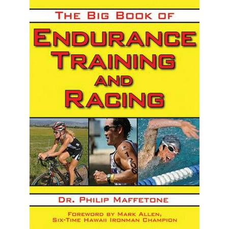 Endurance Training (The Big Book of Endurance Training and Racing)