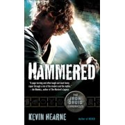 Hammered : The Iron Druid Chronicles, Book Three