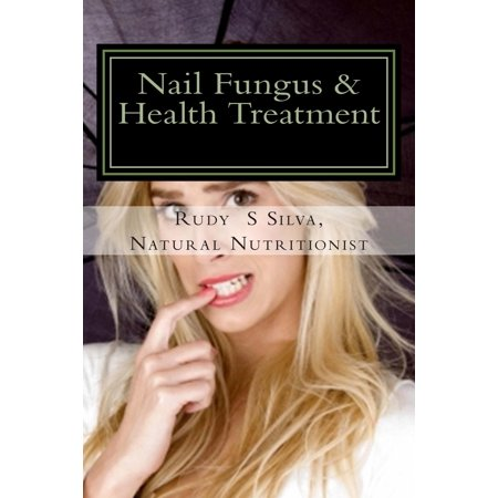 Nail Fungus & Health Treatment: Fix Your Fingernail's Health and Look Beautiful (Fingernail Fungus)