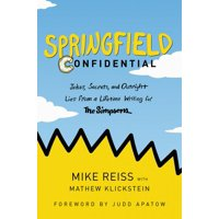 Springfield Confidential: Jokes, Secrets, and Outright Lies from a Lifetime Writing for the Simpsons (Hardcover)