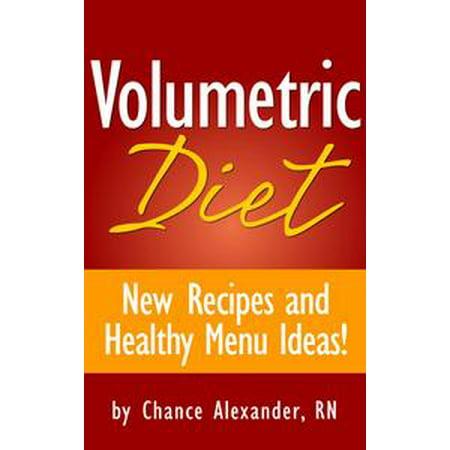 Volumetric Diet: New Recipes and Healthy Menu Ideas! - eBook