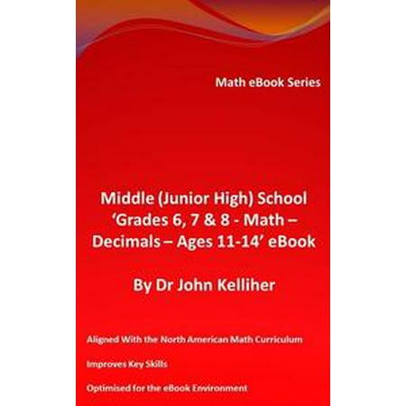 Middle (Junior High) School 'Grades 6, 7 & 8 - Math – Decimals – Ages 11-14' eBook - eBook