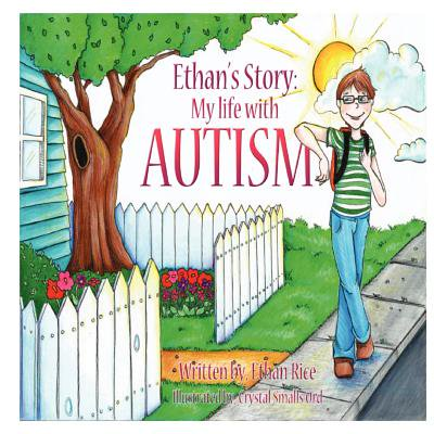Ethan's Story : My Life with Autism