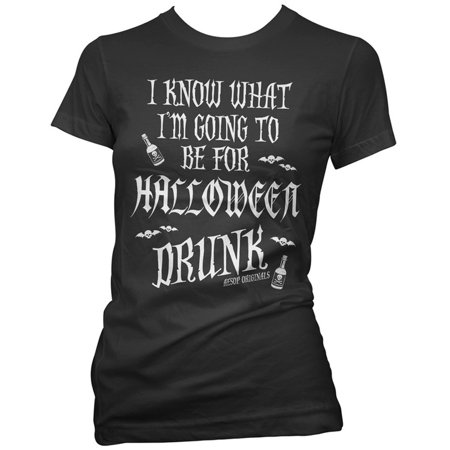 Women's Aesop Originals I Know What I'm Going To Be For Halloween Drunk - Meme Halloween Drunk