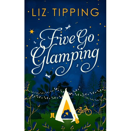 Five Go Glamping: An adventure in the countryside for grown ups - - Fun Toys For Grown Ups
