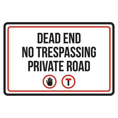 Dead End No Trespassing Private Road Business Commercial Warning Large Sign - 12x18