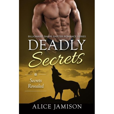 Deadly Secrets Secrets Revealed (Billionaire Shape-Shifter Romance Series Book 2) -
