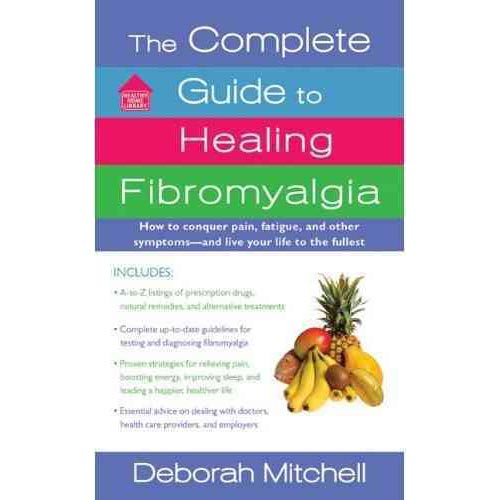 The Complete Guide to Healing Fibromyalgia
