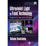 Contemporary Food Engineering: Ultraviolet Light in Food Technology: Principles and Applications (Hardcover)