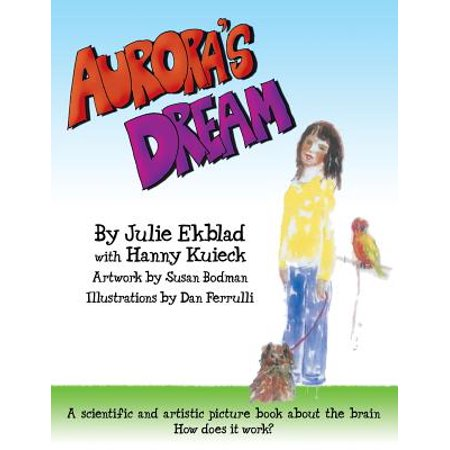 Aurora's Dream : A Scientific and Artistic Picture Book about the Brain for Elementary and Middle School - Halloween Printables For Elementary Students