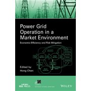 IEEE Press Power Engineering: Power Grid Operation in a Market Environment: Economic Efficiency and Risk Mitigation (Hardcover)