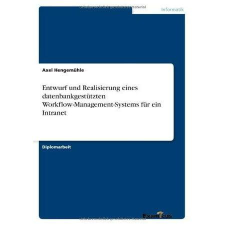 Entwurf und Realisierung eines datenbankgestutzten Workflow-Management-Systems fur ein Intranet (German Edition) - image 1 of 1