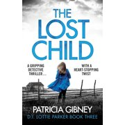 The Lost Child : A Gripping Detective Thriller with a Heart-Stopping Twist
