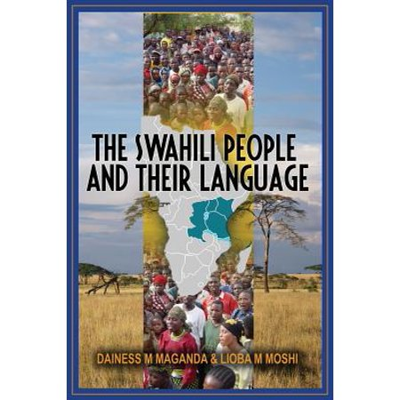 The Swahili People and Their Language : A Teaching (The Spread Of Bantu Languages Including Swahili)