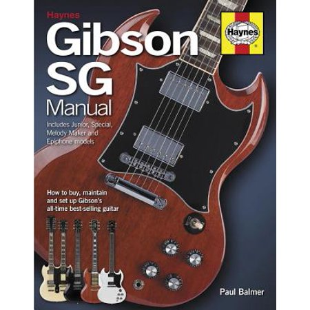 Gibson Sg Manual - Includes Junior, Special, Melody Maker and Epiphone Models : How to Buy, Maintain and Set Up Gibson's ()