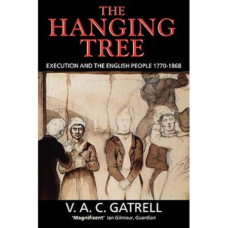 People Hanging (The Hanging Tree : Execution and the English People 1770-1868)
