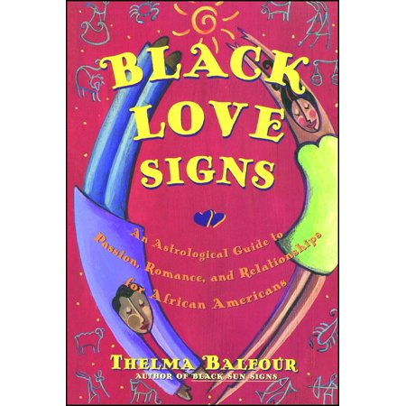Love Astrology (Black Love Signs : An Astrological Guide To Passion Romance And Relataionships For  African Ameri )