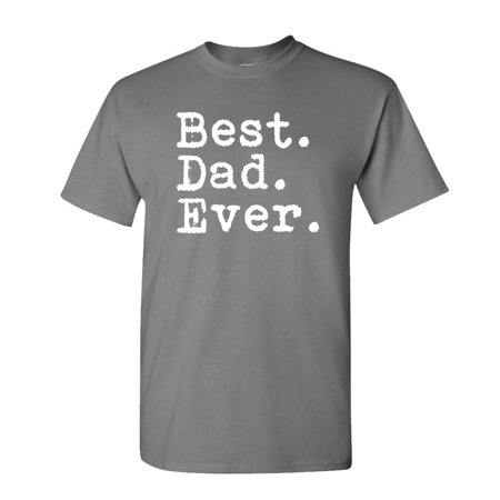 BEST. DAD. EVER. - Fathers Day Gift funny - Cotton Unisex (Best App Deals Of The Day)