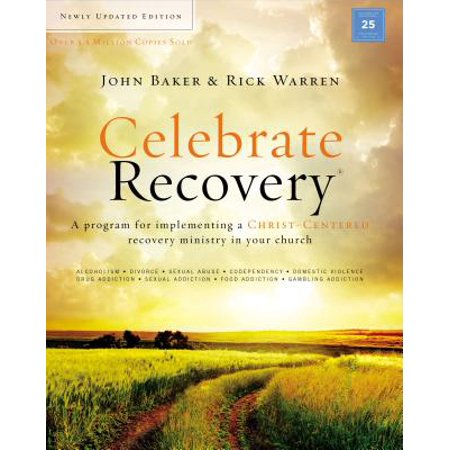 Celebrate Recovery Updated Curriculum Kit : A Program for Implementing a Christ-Centered Recovery Ministry in Your Church