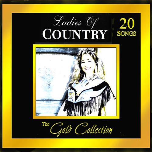 Forever Gold: The Gold Collection - Ladies Of Country