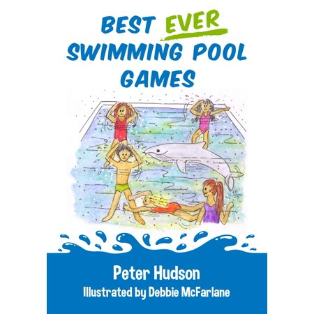 Best ever swimming pool games - eBook (Best Pool Game Ever)