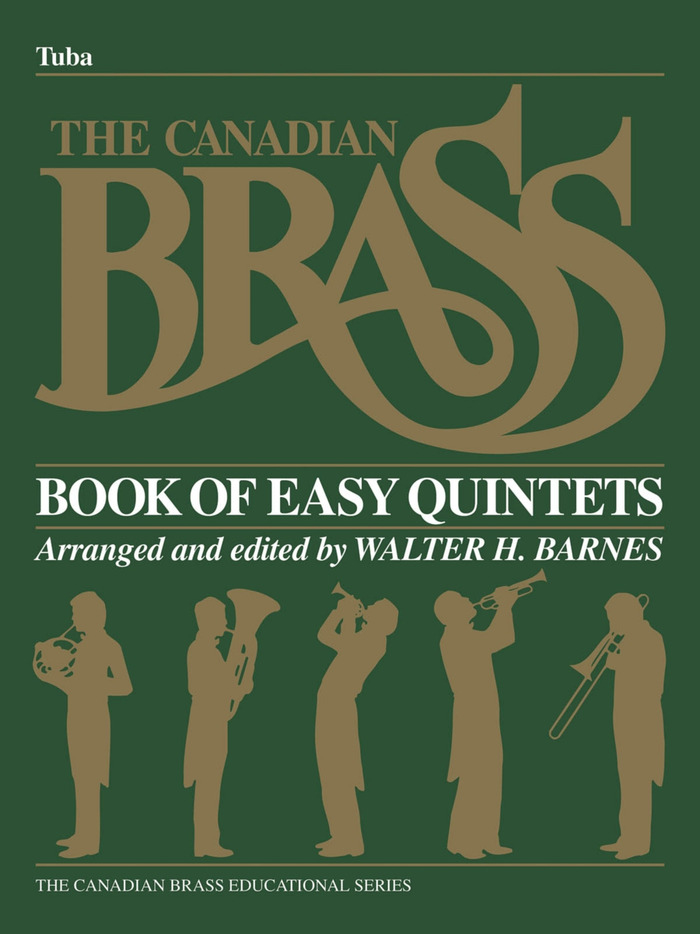 Canadian Brass The Canadian Brass Book of Beginning Quintets (Tuba part in C (B.C.)) Brass... by