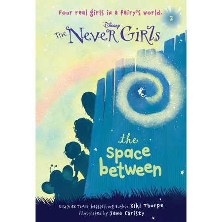 Never Girls #2: The Space Between (Disney: The Never (Never Take A Girl To A Basketball Game)