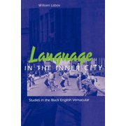 Language in the Inner City : Studies in the Black English Vernacular