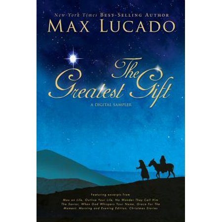 The Greatest Gift - A Max Lucado Digital Sampler - eBook