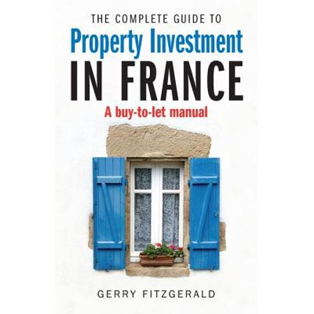 Complete Guide to Property Investment in France -