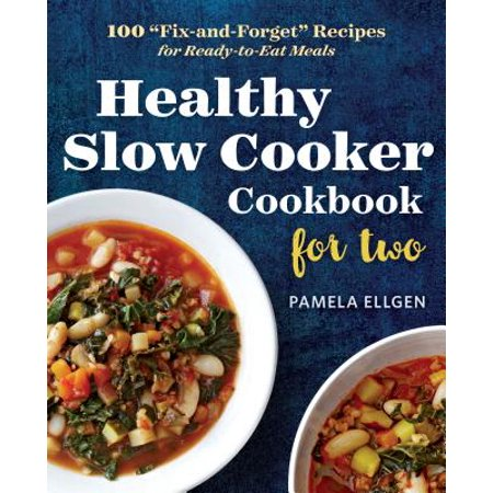 Healthy Slow Cooker Cookbook for Two : 100