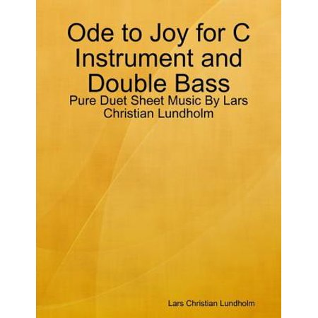 Double Base Instrument (Ode to Joy for C Instrument and Double Bass - Pure Duet Sheet Music By Lars Christian Lundholm - eBook )