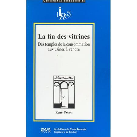 La Fin des vitrines : des temples de la consommation aux usines à vendre - eBook (Vitrine Für Sonnenbrillen)