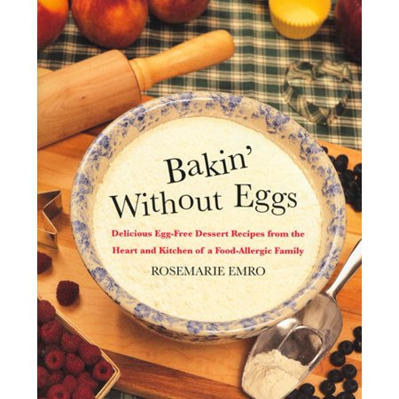 Bakin' Without Eggs : Delicious Egg-Free Dessert Recipes from the Heart and Kitchen of a Food-Allergic Family - Scary Halloween Dessert Recipes