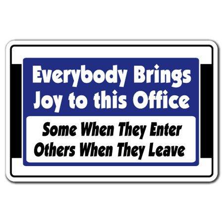 Everybody Brings Joy To This Office Novelty Sign Gift Gag Funny Employees