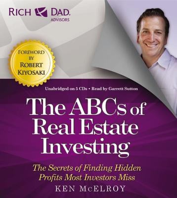 Rich Dad Advisors: ABCs of Real Estate Investing : The Secrets of Finding Hidden Profits Most Investors Miss