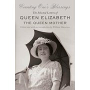 Counting One's Blessings : The Selected Letters of Queen Elizabeth the Queen Mother (Hardcover)