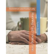 Rocketman and Poetry Lady: Running Fast Feeling Free: Rocketman and Poetry Lady (Paperback)