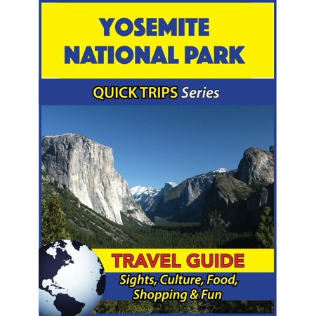 Yosemite National Park Travel Guide (Quick Trips Series) - eBook