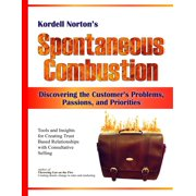 Spontaneous Combustion - Discovering the Customer's Problems, Passions, and Priorities - eBook