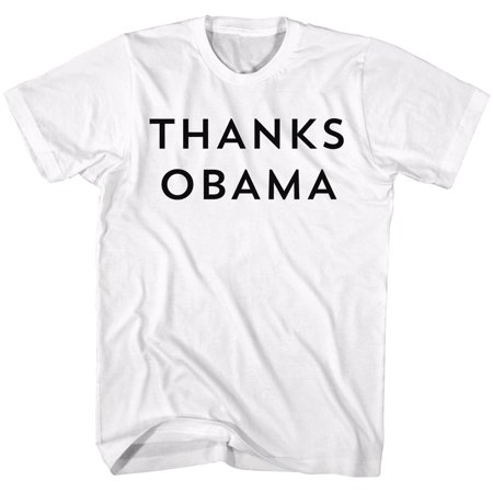 Thanks Obama Political Election Humorous Funny Joke Adult T-Shirt Tee