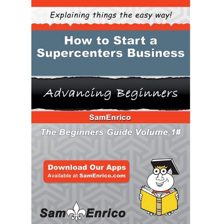 How to Start a Supercenters Business - eBook