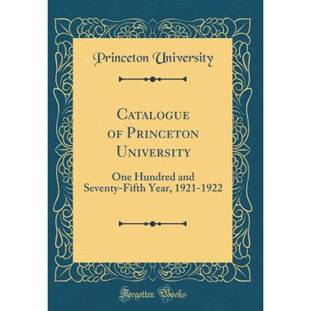 Catalogue of Princeton University : One Hundred and Seventy-Fifth Year, 1921-1922 (Classic Reprint) (Princeton University Halloween Party)