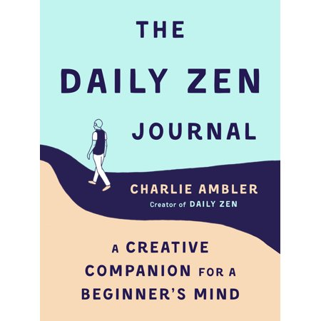 The Daily Zen Journal : A Creative Companion for a Beginner
