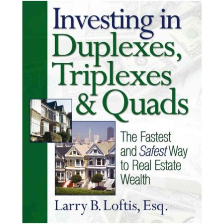 Investing In Duplexes  Triplexes    Quads  The Fastest And Safest Way To Real Estate Wealth