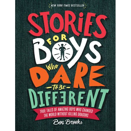 Stories for Boys Who Dare to Be Different: True Tales of Amazing Boys Who Changed the World Without Killing Dragons (Hardcover) for $<!---->