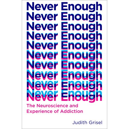Never Enough : The Neuroscience and Experience of (Forever Could Never Be Long Enough For Me)