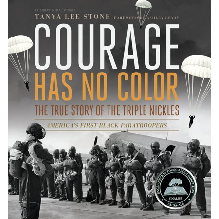 Courage Has No Color, The True Story of the Triple Nickles : America's First Black (Best Paratroopers In The World)